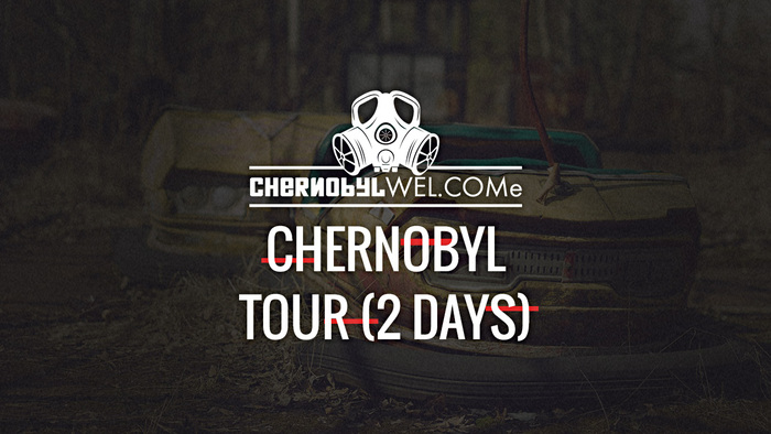 Chernobyl 2 day tour CHERNOBYLwel.come